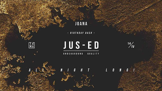 Joana Birthday Bash: Jus-Ed all night long
