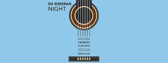 Ed Sheeran Night Wojtek Kielbasa