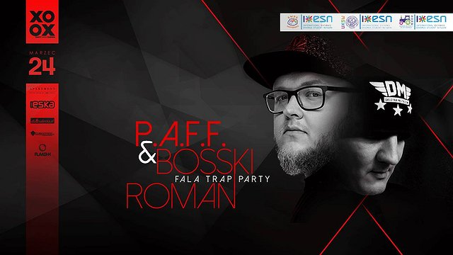 Fala Trap Party x PAFF & Bosski Roman
