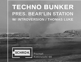 Techno Bunker pres. Bear'lin Station w / Introversion / Thomas Luke