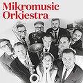 Koncerty: MIKROMUSIC ORKIESTRA - Pocałuj Pochowaj, Warszawa