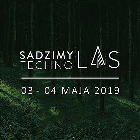 Events: Sadzimy Techno Las | Let's plant a Techno Forest
