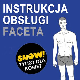 Stand-up: Instrukcja Obsługi Faceta - Poznań