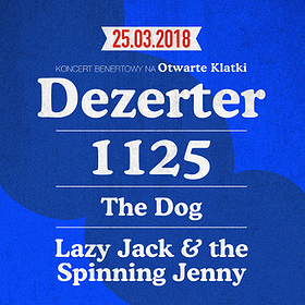 Koncerty: DEZERTER / 1125 / THE DOG / LAZY JACK AND THE SPINNING JENNY