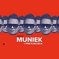 MUNIEK I PRZYJACIELE - Łódź