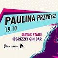 Paulina Przybysz / Kayax Stage / Grizzly Gin Bar