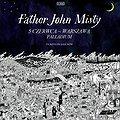 Koncerty: Father John Misty, Warszawa