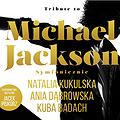 Pop / Rock: TRIBUTE TO MICHAEL JACKSON: Kukulska, Badach, Dąbrowska, Riffertone i inni, Szczecin
