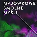 Events:  Majówkowe Smolne Myśli - Chris Liebing, Laurent Garnier i inni, Warszawa
