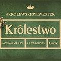Imprezy: Królewski Sylwester 2016 | Novika&Mr. Lex x Last Robots x Rawski, Katowice