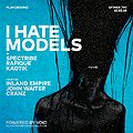Clubbing: I Hate Models (ARTS / Fr) by Playground, Sopot