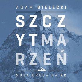Others: Szczyt Marzeń - moja droga na K2