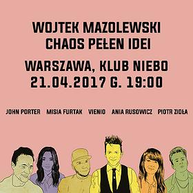 Koncerty: Wojtek Mazolewski i goście Chaos Pełen Idei