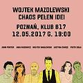 Koncerty: Wojtek Mazolewski i goście Chaos Pełen Idei, Poznań