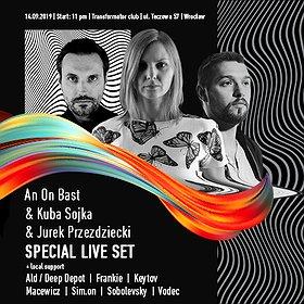 Muzyka klubowa: An On Bast & Kuba Sojka & Jurek Przezdziecki - Special live set