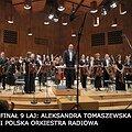 Koncerty: FINAŁ 9 LAJ: ALEKSANDRA TOMASZEWSKA I POLSKA ORKIESTRA RADIOWA, Łódź