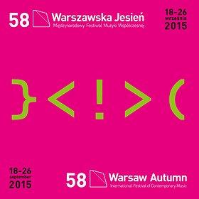 """Festiwale: 58. Międzynarodowy Festiwal Muzyki Współczesnej """"Warszawska Jesień"""""""
