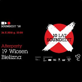 Festiwale: Soundedit'18 Afterparty, 19 Wiosen i Bielizna