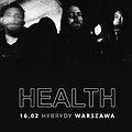 Koncerty: HEALTH, Warszawa