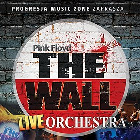 Bilety na THE WALL LIVE ORCHESTRA – PINK FLOYD TRIBUTE