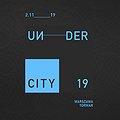 Festiwale: Undercity Festival 2019, Warszawa