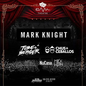 Clubbing: BAM pres. Mark Knight / Tube & Berger / Chus + Ceballos