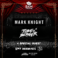 BAM pres. Mark Knight / Tube & Berger / Special Guest