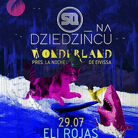 Imprezy: Dziedzińcu pres. Wonderland! - La Noche De Eivissa!