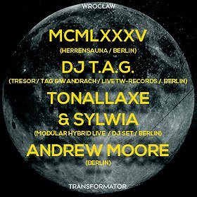 Events: MCMLXXXV (Herrensauna), DJ T.A.G. (Tresor), TONALLAXE & SYLWIA