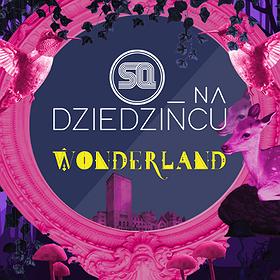 Imprezy: SQ na Dziedzińcu pres. Wonderland!