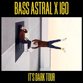 """Muzyka klubowa: Bass Astral x IGO """"It's dark"""" - Poznań"""