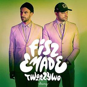 Concerts: FISZ EMADE TWORZYWO - DRONY