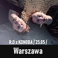 Koncerty: R.O x KONOBA / 25.05 / Warszawa, Warszawa