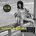 Koncerty: NATALIA KUKULSKA, Warszawa