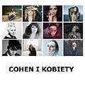 Koncerty: COHEN I KOBIETY, Łódź
