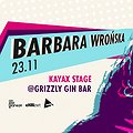 Barbara Wrońska // Kayax Stage // Grizzly Gin Bar