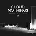 Concerts: CLOUD NOTHINGS, Warszawa