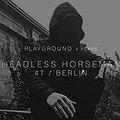 Muzyka klubowa: Headless Horseman LIVE (47 / Berlin) at Playground 4 Years, Sopot