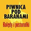 """Koncerty: Piwnica Pod Baranami - Kolędy i Pastorałki """"Dla Miasta i Świata"""" , Rzeszów"""