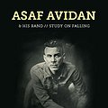 Concerts: Asaf Avidan & HIS BAND - STUDY ON FALLING, Kraków