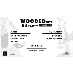 Muzyka klubowa: Wooded City B4 Party: Catz n Dogz x Sfinks700