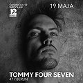Events: Tommy Four Seven, Wrocław