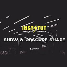 Imprezy: Instytut Pres. SHDW & Obscure Shape