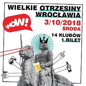 Koncerty: WOW! Wielkie Otrzęsiny Wrocławia 2018