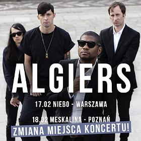 Koncerty: Algiers - Warszawa