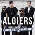 Koncerty: Algiers - Poznań, Poznań