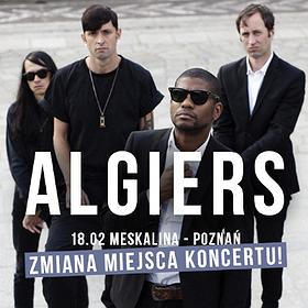 Koncerty: Algiers - Poznań