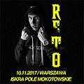 RETO + Goście / Koncert Premierowy @ Warszawa