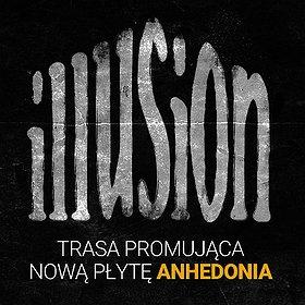 Koncerty: ILLUSION - TRASA ANHEDONIA - POZNAŃ