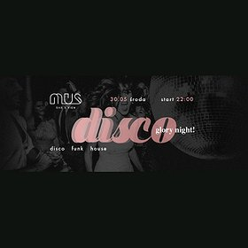 Events:  Disco Glory Night!